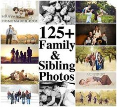 125 Family & Sibling Photos: Posing Ideas & Inspiration! @Melissa Squires Squires Castaneda