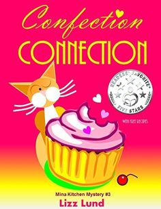 Confection Connection FREE August 26-30, 2015: #3 Humorous Cozy Mystery - Funny Adventures of Mina Kitchen - with Recipes (Mina Kitchen Cozy Mystery), http://www.amazon.com/dp/B00QLE5DJM/ref=cm_sw_r_pi_awdm_hLA4vb0CHRVRN