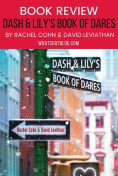 Dash and Lily's Book of Dares is the young adult book that everyone's talking about this Christmas. With the new Netflix adaptation of Dash & Lily, now's the best time to pick up the book to see what all the hype is about! Here is my Dash and Lily's Book of Dares review. #whatshotblog #youngadult #bookreview