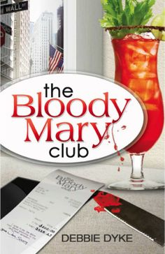 The Bloody Mary Club by Debbie Dyke on StoryFinds -99¢ Kindle, Nook & iPad deal - contemporary stock market murder mystery novel - Read FREE excerpt - https://storyfinds.com/book/1914/the-bloody-mary-club/excerpt - https://storyfinds.com/book/1914/the-bloody-mary-club
