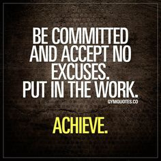 Gym motivation: Be committed and accept no excuses. Put in the work. Positive Quotes, Motivational Quotes, Inspirational Quotes, Quotes To Live By, Life Quotes, Magic Quotes, Fitness Motivation Quotes, Workout Motivation, Fitness Memes