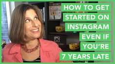 How To Get Started On Instagram Even If You're 7 Years Late