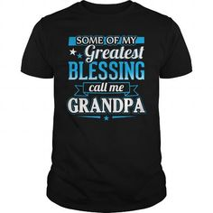 Awesome Tee Some Of My Greatest Blessings Call Me Grandpa Shirts & Tees