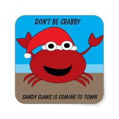 Don't Be Crabby Sandy Claws Crab Funny Chrismtas Square Sticker - holidays diy custom design cyo holiday family