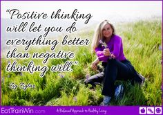 Positive thinking...definitely a better way to go!