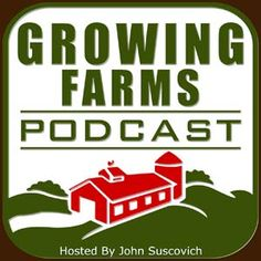 Growing Farms Podcast from The Food Cyclist @foodcyclist #FarmOn #family farms