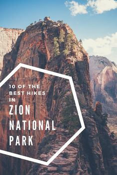 From climbing towering red mountains to hiking up-stream through river, here are 10 incredible hikes in Zion National Park #HikingTrails #ZionNationalPark
