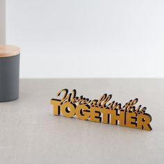 """Der 3D Schriftzug """"We're all in this together """" – ein ganz individuelles Geschenk für einen besonderen Menschen in Deinem Leben, ein persönliches Dekorationsstatement oder einfach ein schöner Spruch. Special Person, Statements, Wooden Signs, Decorative Items, Adhesive, Unique Gifts, It Is Finished, Etsy Shop, Lettering"""