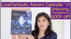 Here's the unboxing of the 2017 LookFantastic Advent Calendar, a GOOF-UP, Comparisons, and a DISCOUNT CODE.