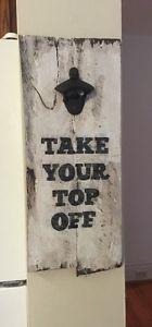 Pallet-Sign-Bottle-Opener-take-your-top-off