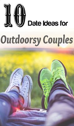 10 Date Ideas For Outdoorsy Couples Outdoor Date Ideas Unique Dates That Are Outside Adventurous Date Ideas Camping Ideas For Couples, Date Ideas For New Couples, Ideas For First Dates, Unique Date Ideas, Cute Date Ideas, Fun Ideas, Best Date Ideas, Winter Date, Outdoor Dates
