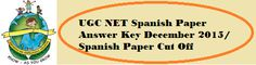 UGC NET Spanish Paper Answer Key December 2015 has provided. Download Spanish Paper 1, Paper 2 & Paper 3 Solution Key. Check Spanish Paper Expected Cut Off.