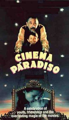 Cinema Paradiso....love this story of friendship and love