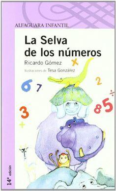 La selva de los números. Ricardo Gómez. Alfaguara, 2008