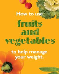 How to use fruits and vegetables to help manage your weight and help your body fight off diseases like cancer. #food #health #diet #nutrition