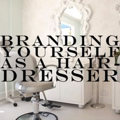 Branding Yourself As A #Hairdresser: Our Guide To Keeping Yourself Clear, Consistent and Constant
