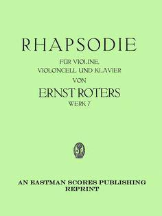 Roters, Ernst : Rhapsodie fur Violine, Violoncell und Klavier : Werk 7