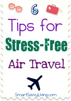 Check out these six tips for making air travel less of a hassle.