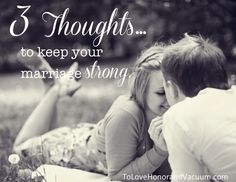 3 Thoughts to Keep Your Marriage Strong