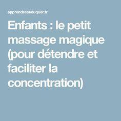 Enfants : le petit massage magique (pour détendre et faciliter la concentration)                                                                                                                                                                                 Plus