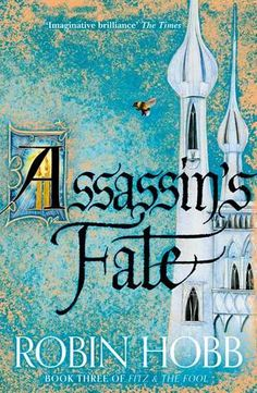 Assassin's Fate (The Fitz and The Fool Trilogy #3) by Robin Hobb #fantasy #epicfantasy #fitzandfool #elderlings