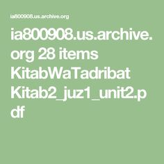 ia800908.us.archive.org 28 items KitabWaTadribat Kitab2_juz1_unit2.pdf