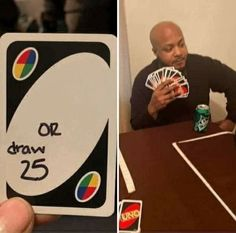 A UNO Draw 25 Cards meme. Caption your own images or memes with our Meme Generator. Stupid Funny Memes, Haha Funny, Meme Template, Templates, Blank Memes, Meme Pictures, Profile Pictures, You Meme, Mood Pics