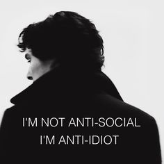 I'M NOT ANTI-SOCIAL  I'M ANTI-IDIOT  #quote #quotes #cite #citation #citations #wisequotes #word #words #wisewords #saying