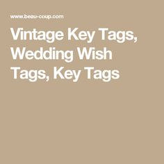 Vintage Key Tags, Wedding Wish Tags, Key Tags