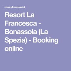 Resort La Francesca - Bonassola (La Spezia) - Booking online