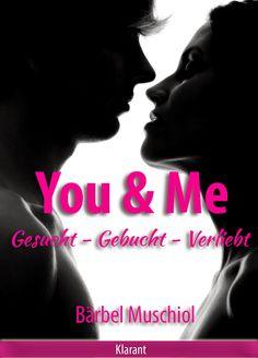 Klarant Verlag : [Neuerscheinung] You and Me. Gesucht - Gebucht - V...