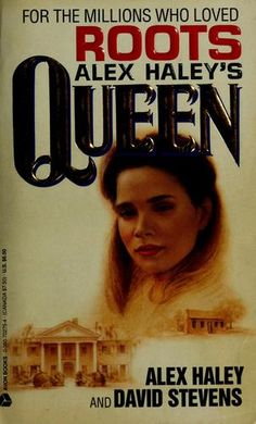 Queen - Alex Haley Great Book-more detail than the movie