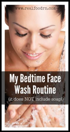 My Bedtime Face Wash Routine. The routine that I do every night. No, it does not include any soap. A few different oils do the trick! My skin has never looked better! realfoodrn.com