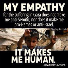 Lo sabes? Sabes que los palestinos son seres humanos también? Y entonces porque permites con tu silencio el genocidio?
