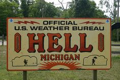 "If you don't want to travel somewhere boring or even heavenly, perhaps a trip to Hell would be up your alley. That's easy to do, since Hell happens to be in Michigan. We can't figure why the name ""Hell"" was ever considered, but it's not original. There's also a ""Hellhole, Indiana."" Technically, it's considered a ""populated area"" more than a town, but even so, how does an area called that attract anyone?  Your guess is as good as theirs!"