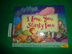 I Love You Stinky Face 1997 Book find me at www.dandeepop.com