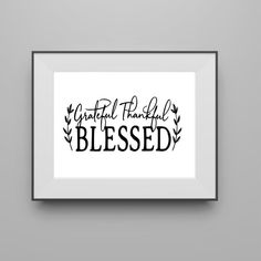 Grateful Thankful Blessed quality print in troubled times | Etsy #digitalprint #digitaldownload #printandframe #readytoframe #diy #printableart #prints Thankful And Blessed, Grateful, Boys Room Decor, Kids Decor, Make Your Own Sign, Signs For Mom, Cute Wall Decor, Scripture Signs, Inspirational Signs