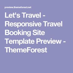 Let's Travel - Responsive Travel Booking Site Template Preview - ThemeForest