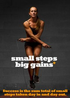 small steps -> BIG GAINS. Great motivational fitness website with lots of advice