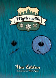 Mysteryville / un libro escrito por Nae Esteban e ilustrado por Marc Gras. Juny 2017