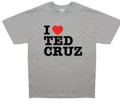 I Love Ted Cruz | Conservative Outfitters #DontFundObamare  #HarryReidsShutdown                   #DefundObamacareBecause Ted Cruz