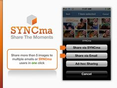 Share more than 5 images at a time with SYNCma users or non-SYNCma users in one click! Try this powerful photo sharing app for free.