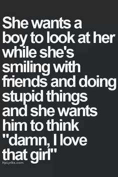 Every girl wants cute love quotes, great quotes, cute quotes for couples, boys Cute Love Quotes, Great Quotes, Quotes To Live By, Me Quotes, Inspirational Quotes, Funny Quotes, Qoutes, Crush Quotes For Girls, Secret Crush Quotes