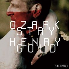 Ozark Henry - Stay Gold sul blog di Play.me