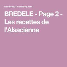 BREDELE - Page 2 - Les recettes de l'Alsacienne
