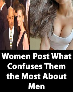 Women Post What Confuses Them the Most About Men