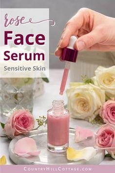 Soothing DIY Rose Serum for Sensitive Skin