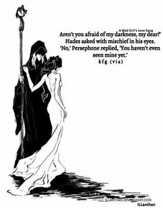 Hades and Persephone - Quotes - Populer Tattoo Pin Share Retro Humor, Quotes To Live By, Life Quotes, Qoutes, Funny Quotes, Lore Olympus, Greek Gods, Rick Riordan, Poetry Quotes