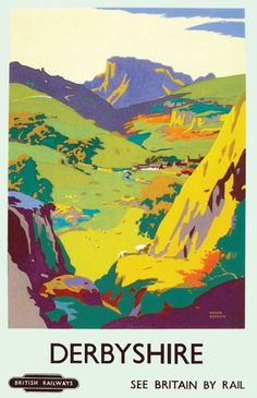 Dovedale in Derbyshire version of the Poster by Derby born Frank Sherwin ( 1896 Posters Uk, Train Posters, Railway Posters, Poster Prints, Art Prints, 1950s Posters, Modern Posters, Illustrations Vintage, Illustrations Posters