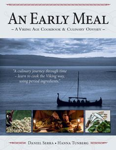 An Early Meal: A Viking Age Cookbook and Culinary Odyssey, by Daniel Serra and Hanna Tunberg
